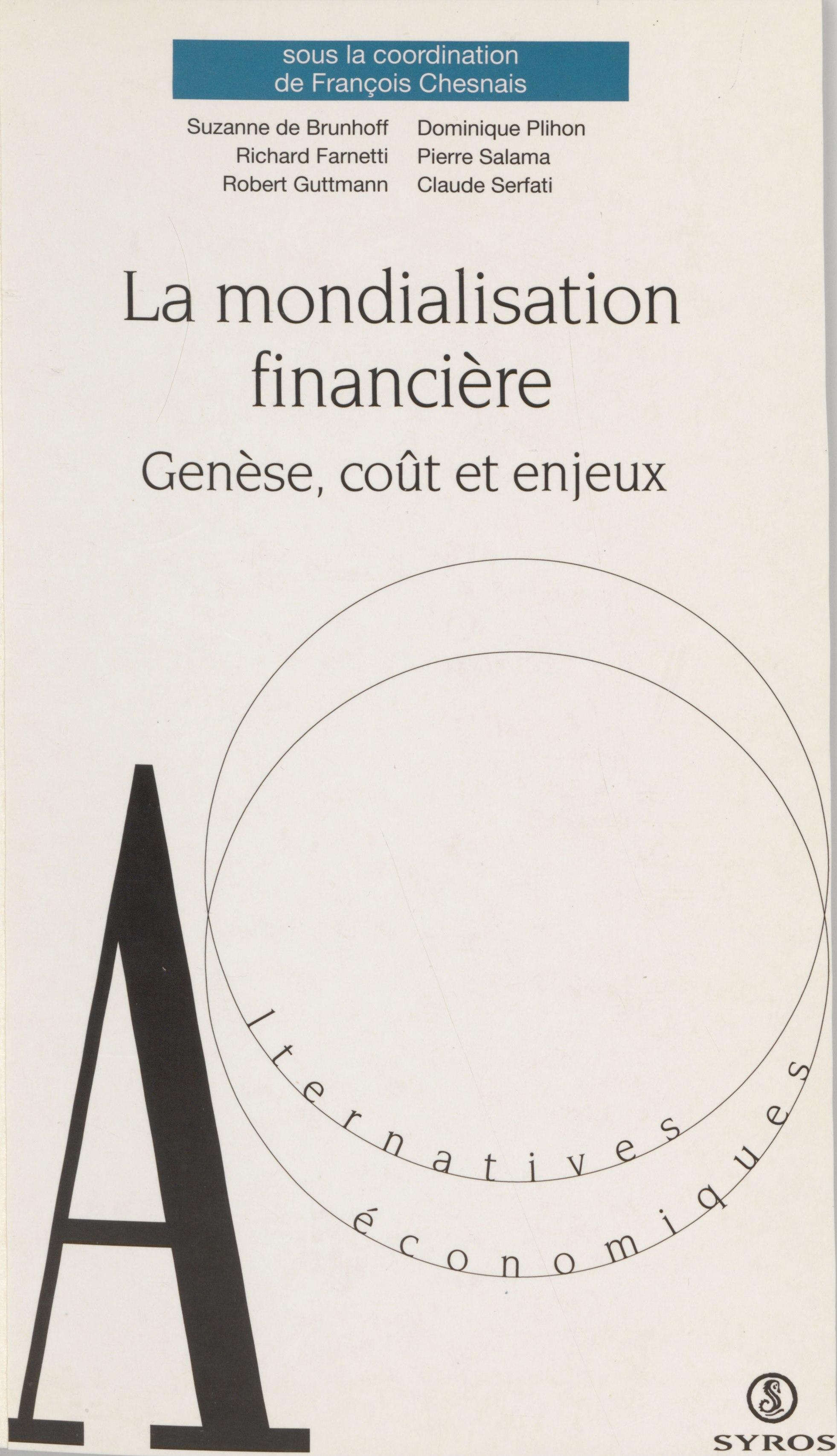 La mondialisation financière, Genèse, coût et enjeu