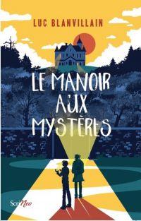 Le manoir aux mystères | Blanvillain, Luc. Auteur