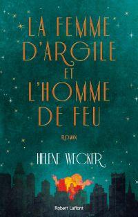 La Femme d'argile et l'Homme de feu | Wecker, Helene. Auteur