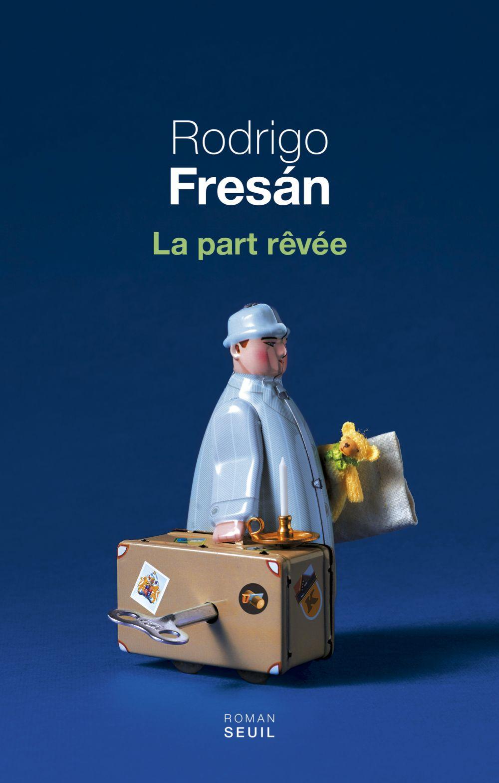 La part rêvée   Fresan, Rodrigo (1963-....). Auteur