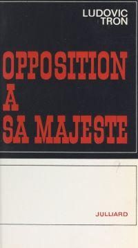 Opposition à sa Majesté