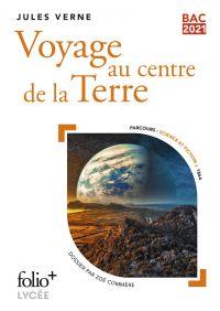 Voyage au centre de la Terre - BAC 2021 | Verne, Jules. Auteur