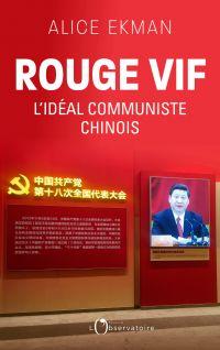 Rouge vif, l'idéal communiste chinois | Ekman, Alice. Auteur
