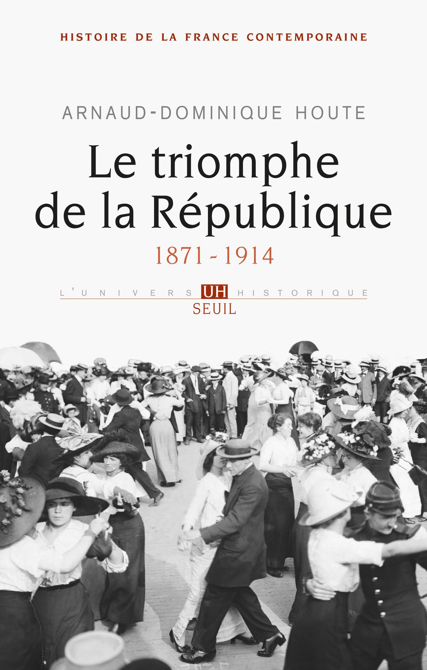 Le Triomphe de la République. (1871-1914)