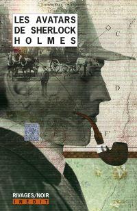 Les avatars de Sherlock Holmes. Volume 1