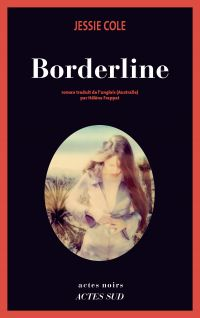 Borderline | Cole, Jessie (1978?-....). Auteur