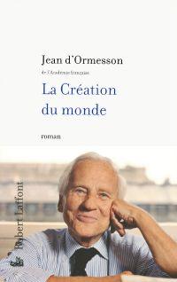La Création du monde | ORMESSON, Jean d'. Auteur