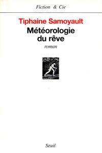 Météorologie du rêve | Samoyault, Tiphaine (1968-....). Auteur