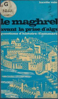 Le Maghreb avant la prise d...
