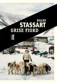 Grise Fiord | Stassart, Gilles. Auteur