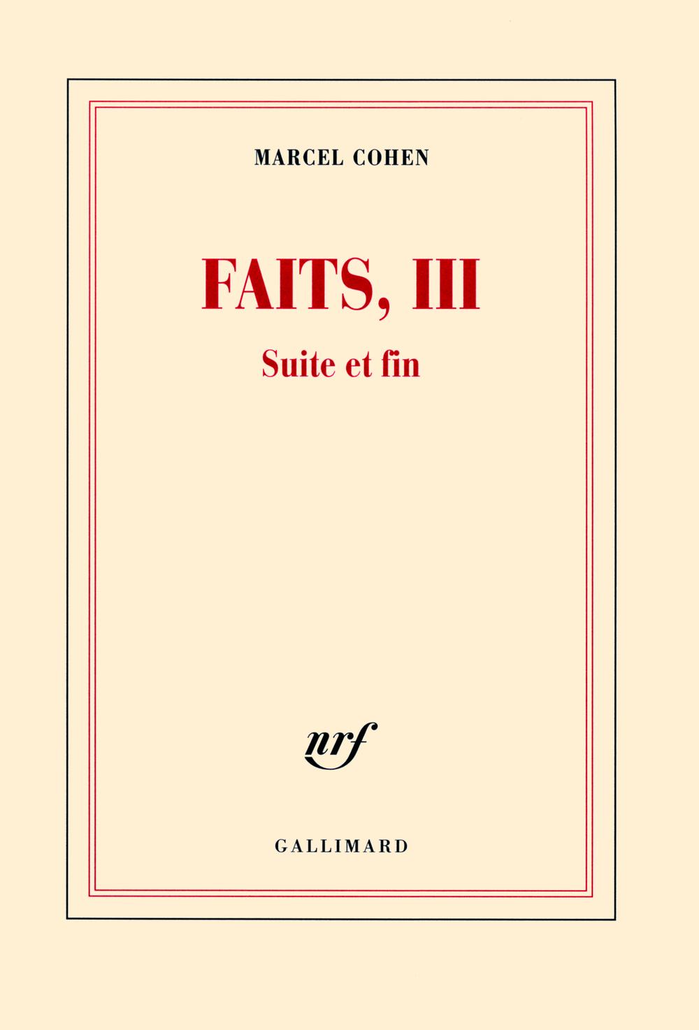 Faits, III Suite et fin