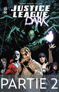 Justice League Dark - Partie 2