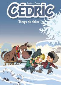 Cédric - Tome 31 - Temps de chien ! | Cauvin, . Auteur