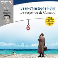 Le suspendu de Conakry | Rufin, Jean-Christophe. Auteur