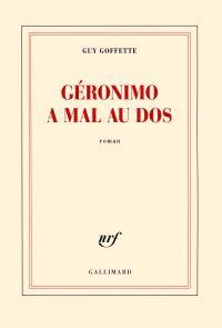 Géronimo a mal au dos | Goffette, Guy (1947-....). Auteur