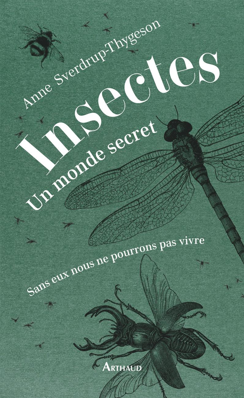 Insectes. Un monde secret |
