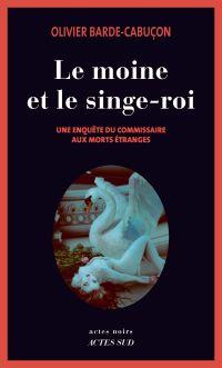 Le moine et le singe-roi | Barde-Cabuçon, Olivier. Auteur