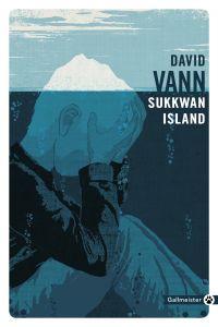 Sukkwan Island | Vann, David (1966-....). Auteur