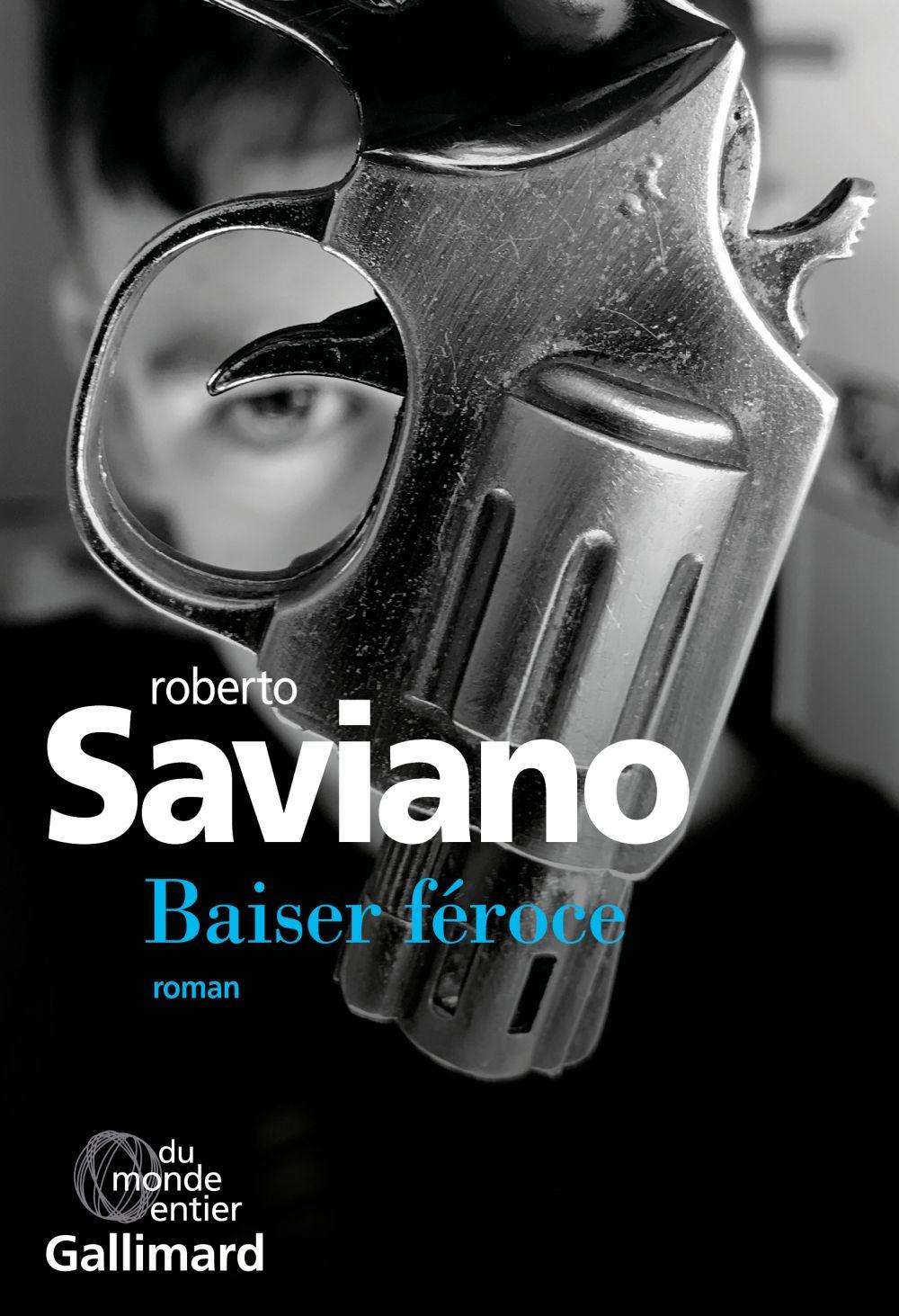 Baiser féroce | Saviano, Roberto. Auteur