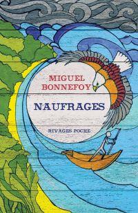 Naufrages | Bonnefoy, Miguel. Auteur