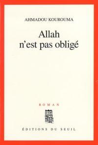 Allah n'est pas obligé - Prix Renaudot 2000 | Kourouma, Ahmadou (1927-2003). Auteur