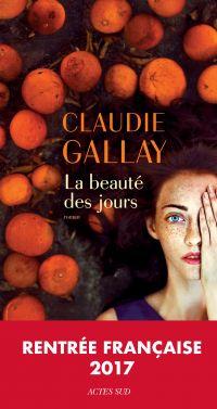 La Beauté des jours | Gallay, Claudie