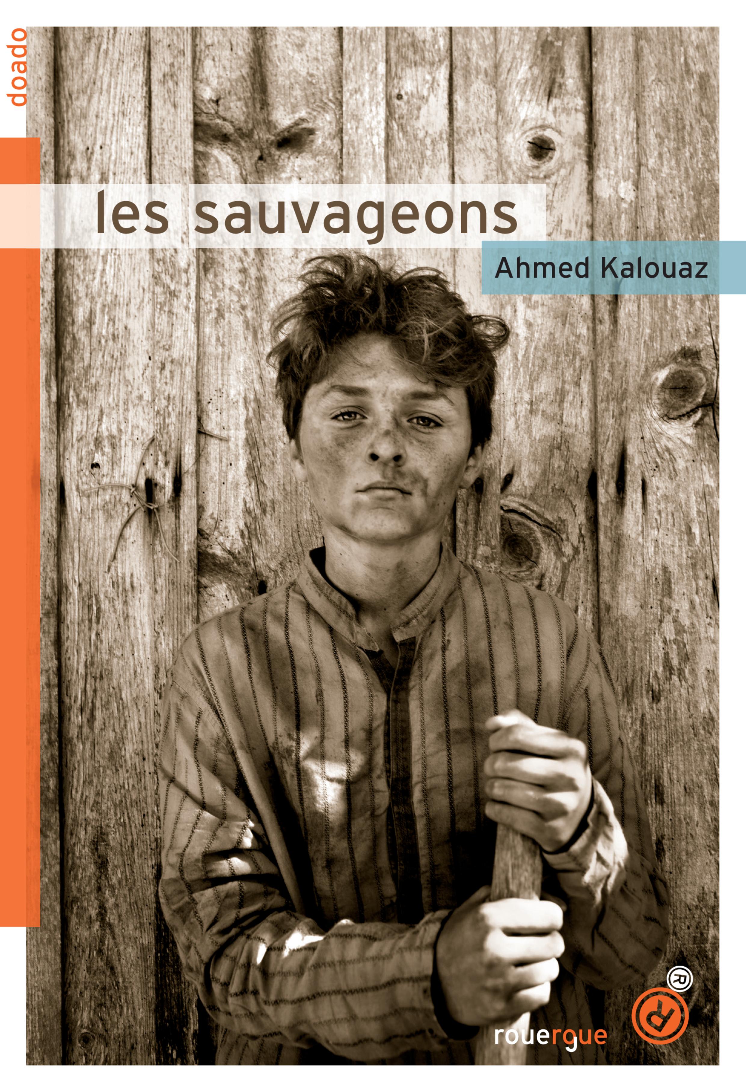 Les sauvageons | Kalouaz, Ahmed