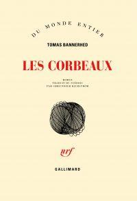 Les corbeaux | Bannerhed, Tomas (1966-....). Auteur