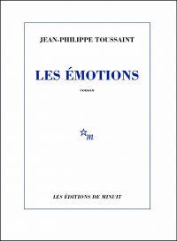 Les Émotions | Toussaint, Jean-Philippe. Auteur