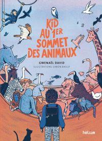 Kid au 1er Sommet des Animaux | David, Gwenaël (1971-....). Auteur