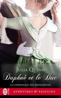 La chronique des Bridgerton (Tome 1) - Daphné et le duc | Quinn, Julia. Auteur