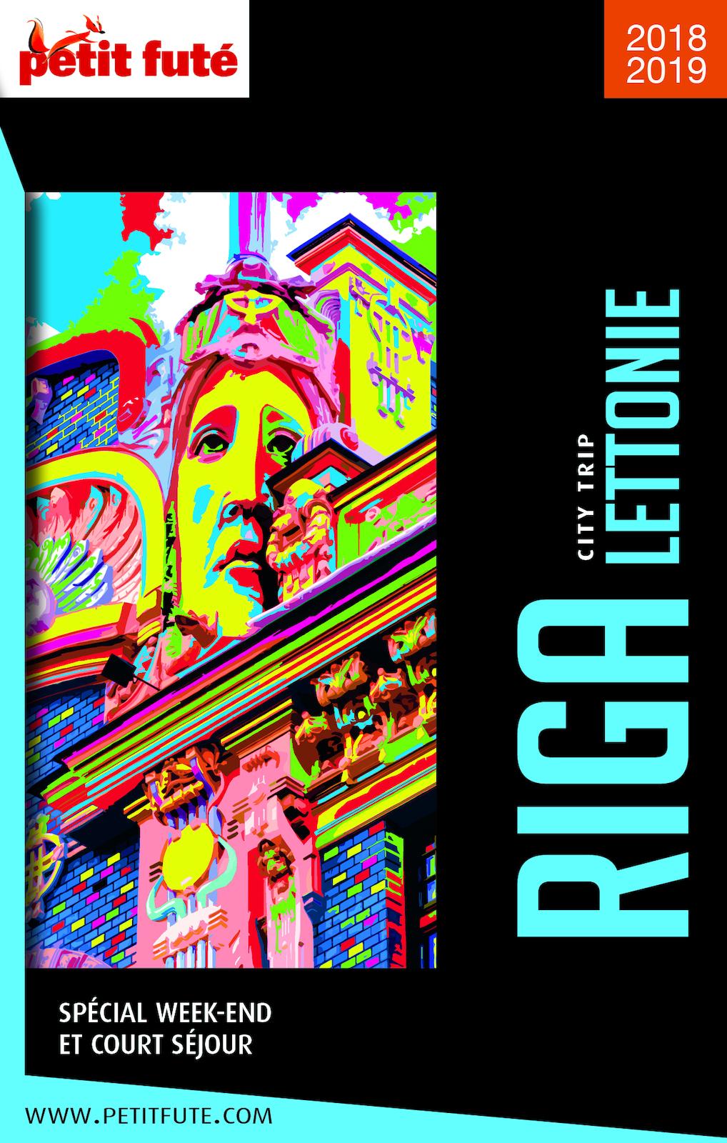 RIGA - LETTONIE CITY TRIP 2018/2019 City trip Petit Futé
