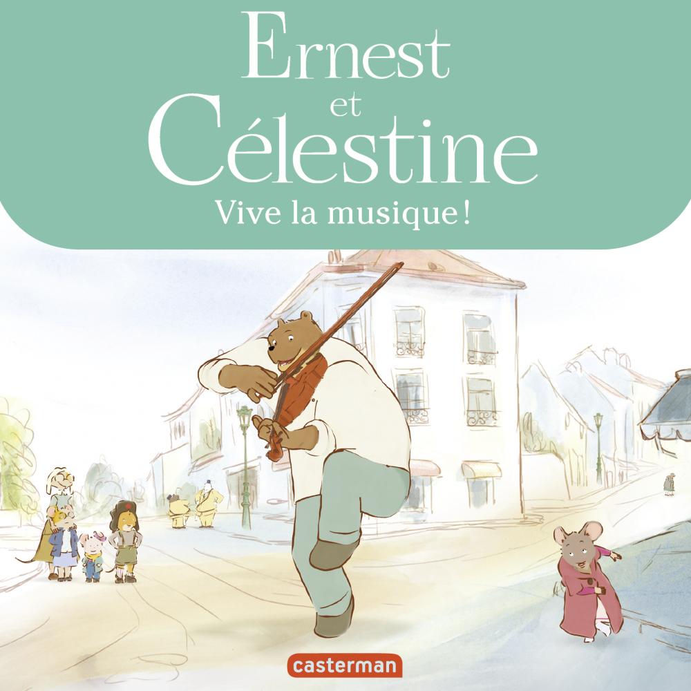 Ernest et Célestine - Vive la musique !