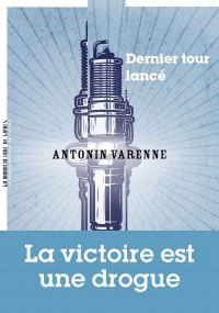Dernier tour lancé   Varenne, Antonin. Auteur