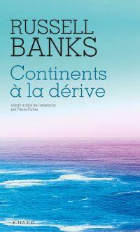 Continents à la dérive | Banks, Russell. Auteur
