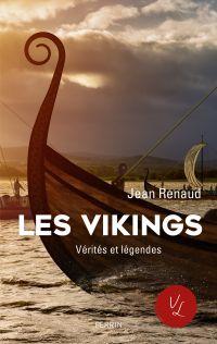 Les Vikings vérités et légendes