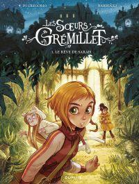 Les soeurs Grémillet - Tome 1 - Le rêve de Sarah | Di Gregorio, Giovanni. Auteur