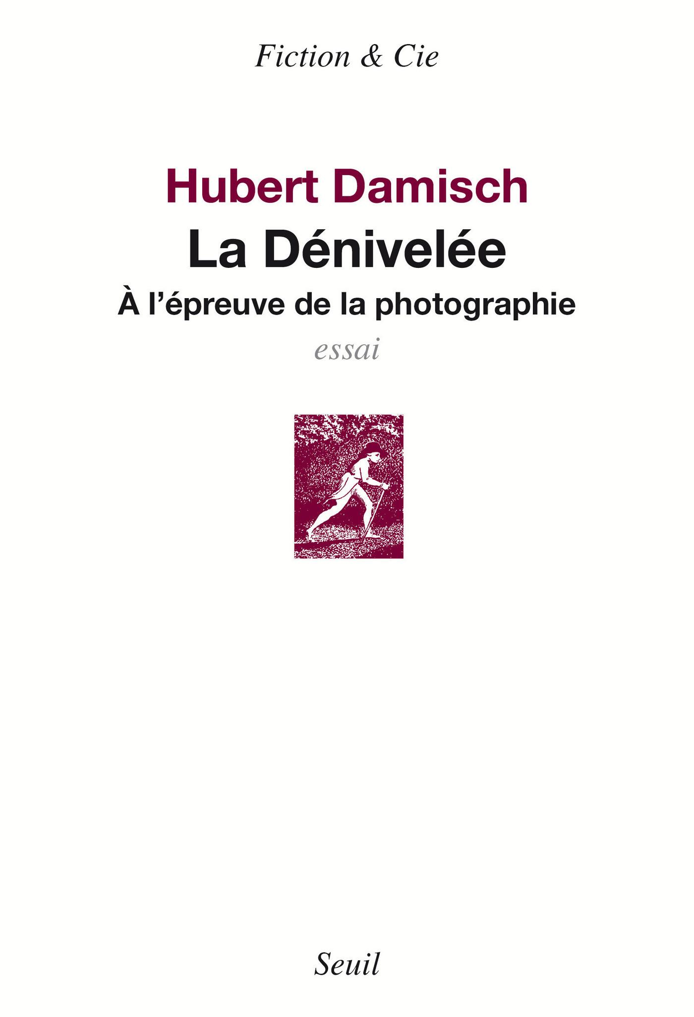 La Dénivelée - A l'épreuve de la photographie