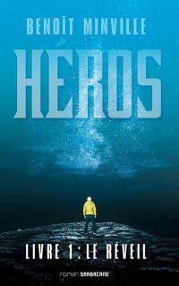 Héros (Livre 1) - Le réveil | Minville, Benoît. Auteur