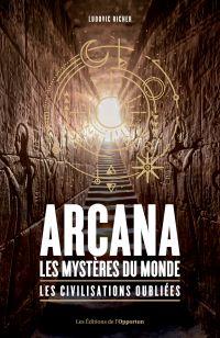 Arcana : les mystères du mo...
