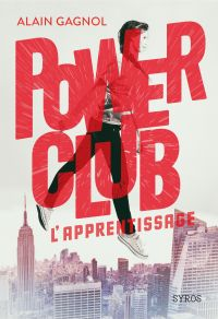 Power Club : L'apprentissage | Gagnol, Alain. Auteur