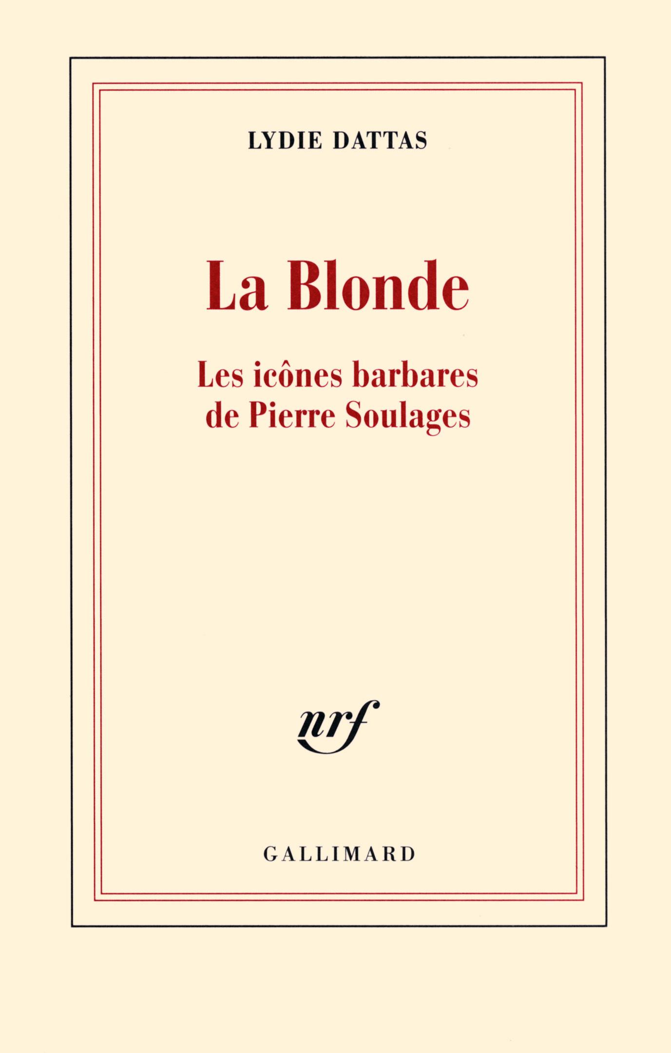 La Blonde. Les icônes barbares de Pierre Soulages