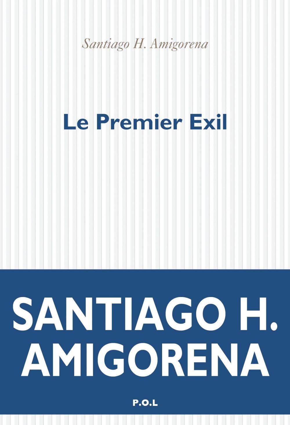 Le Premier exil | Amigorena, Santiago H. (1962-....). Auteur