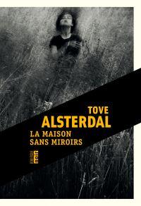 La maison sans miroirs | Alsterdal, Tove. Auteur