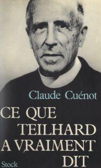 Ce que Teilhard a vraiment dit
