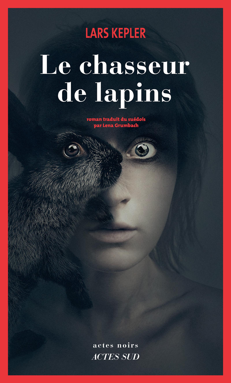Le chasseur de lapins | Kepler, Lars