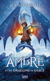 Ambre et les dragons de glace   Fawcett, Heather