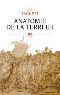 Anatomie de la terreur - Le processus révolutionnaire (1787-1793) | Tackett, Timothy (1945-....). Auteur