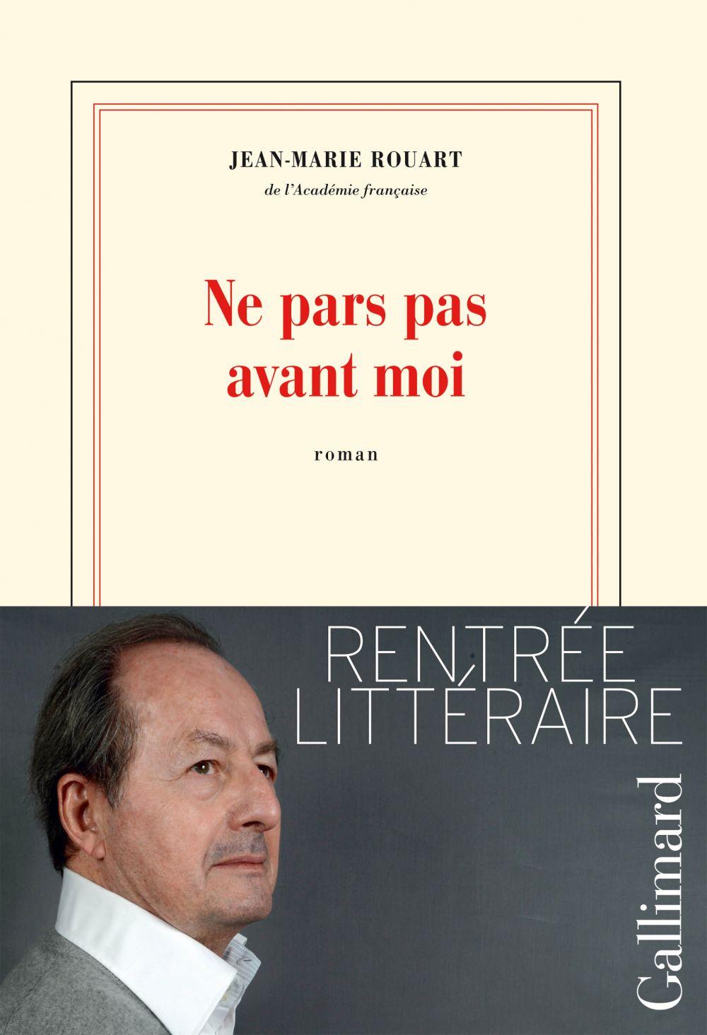 Ne pars pas avant moi | Rouart, Jean-Marie (1943-....). Auteur