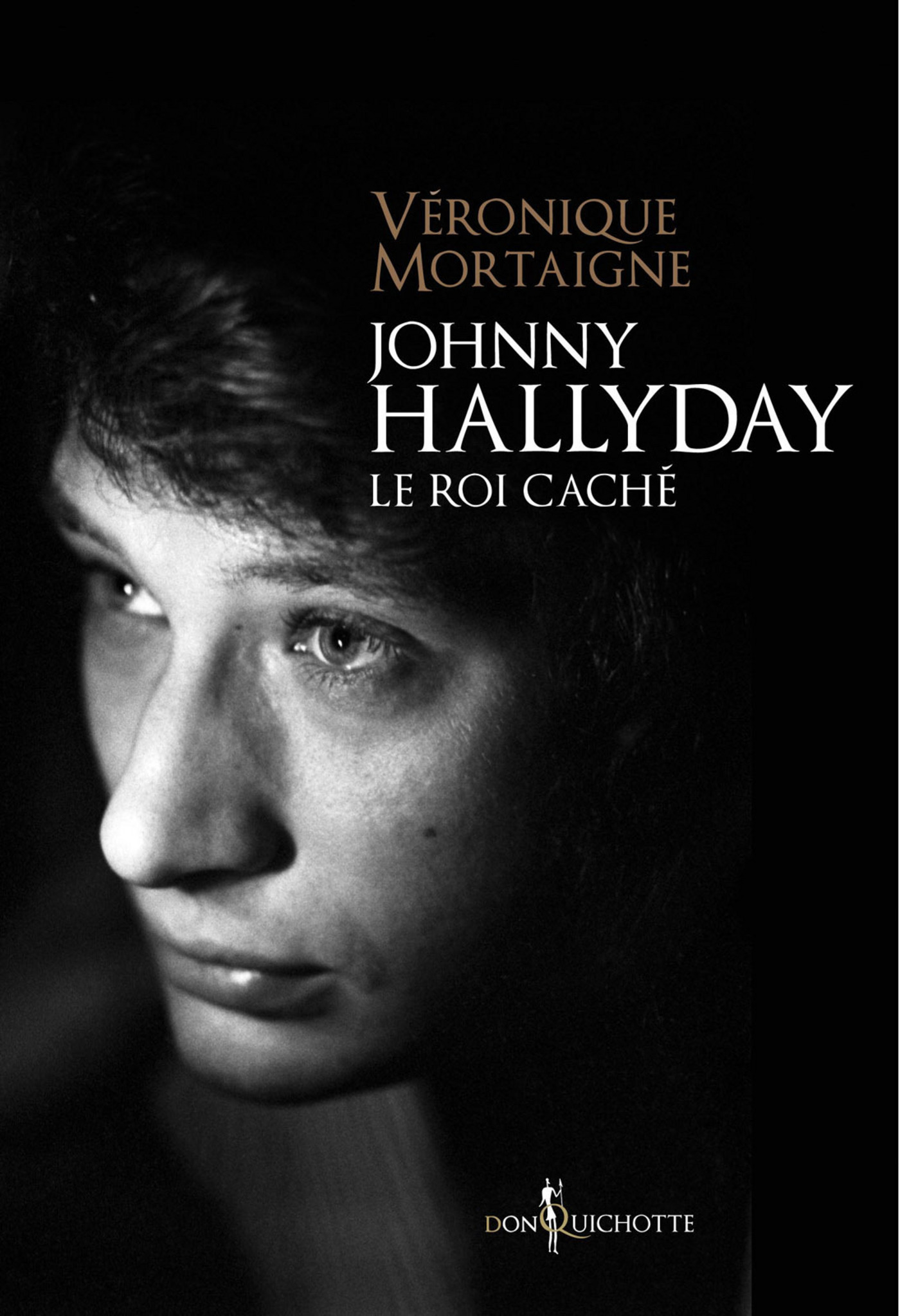 Johnny Hallyday, le roi caché | Mortaigne, Véronique